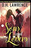 Sons and Lovers By D. H. Lawrence: Classic Original Edition Illustrated (Penguin Classics)