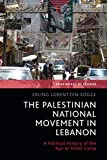 The Palestinian National Movement in Lebanon: A Political History of the 'Ayn al-Hilwe Camp (SOAS Palestine Studies) (English Edition)