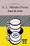 Amor de Artur (EDICIÓN LITERARIA - NARRATIVA E-book) (Galician Edition)