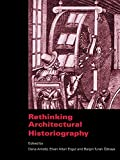 Rethinking Architectural Historiography (English Edition)
