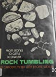 Title: Rock Tumbling From Stones to Gems to Jewelry