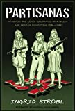 Partisanas: Women in the Armed Resistance to Fascism and German Occupation (1936-1945) by Ingrid Strobl Martha Ackelsberg(2008-03-01)