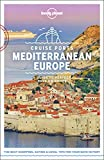 Lonely Planet Cruise Ports Mediterranean Europe (Travel Guide) [Idioma Inglés]