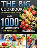 The Big Cookbook: The best beginner's guide over 1000 fast and easy recipes for weight loss
