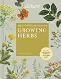 The Kew Gardener's Guide to Growing Herbs: The art and science to grow your own herbs (Kew Experts) (English Edition)