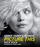 Debbie Harry & Blondie: Picture This