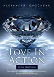 LOVE IN ACTION: Encountering Gods Manifold dimensions of healing and power through intimacy