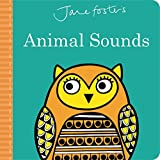 Jane Foster's Animal Sounds (Jane Foster Books)