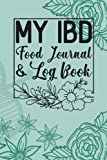 My IBD Food Journal and Log Book , Tracking Food Notebook , Daily Food , Taking Notes: Log Book & Journal Gift , 111 Pages , 6x9 , Soft Cover , Matte Finish