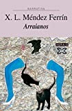 Arraianos (EDICIÓN LITERARIA - NARRATIVA E-book) (Galician Edition)