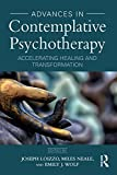 Advances in Contemplative Psychotherapy: Accelerating Healing and Transformation (English Edition)