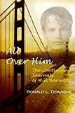 All Over Him (The Early Journals of Will Barnett Book 3) (English Edition)