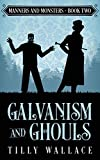 Galvanism and Ghouls: 2 (Manners and Monsters)