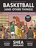 Basketball and other things: A Collection of Questions Asked, Answered, Illustrated