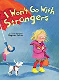 I Won't Go With Strangers (The Safe Child, Happy Parent Series) (English Edition)