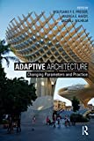Adaptive Architecture: Changing Parameters and Practice (English Edition)