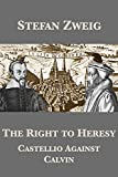 The Right to Heresy: Castellio Against Calvin (English Edition)