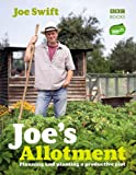 Joe's Allotment: Planning and planting a productive plot (English Edition)