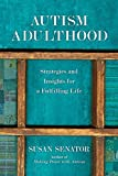 Autism Adulthood: Strategies and Insights for a Fulfilling Life (English Edition)