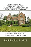 Thunder Bay, Ontario Book 3 (Fort William Book 1), in Colour Photos: Saving Our History One Photo at a Time (English Edition)
