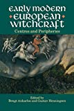 Early Modern European Witchcraft: Centres and Peripheries (Clarendon Paperbacks)