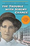 The Trouble with Jeremy Chance (Historical Fiction for Young Readers)