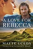A Love for Rebecca by Mayte Uceda (2015-10-06)