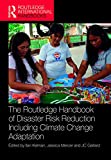 The Routledge Handbook of Disaster Risk Reduction Including Climate Change Adaptation (Routledge International Handbooks) (English Edition)