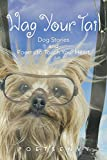 Wag Your Tail: Dog Stories and Poems to Touch Your Heart