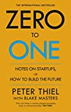 Zero to One: Notes on Start Ups, or How to Build the Future (English Edition)