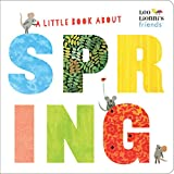 A Little Book About Spring (The World Of Leo Lionni)