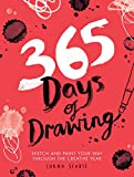 365 Days Of Drawing. Sketch And Paint Your Way: Sketch and Paint Your Way Through the Creative Year