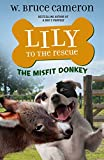Lily to the Rescue: The Misfit Donkey (Lily to the Rescue! Book 6) (English Edition)