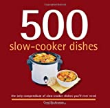 [500 Slow-Cooker Dishes: The Only Compendium of Slow-Cooker Dishes You'll Ever Need (500 Cooking (Sellers))] [Beckerman, Carol] [September, 2012]