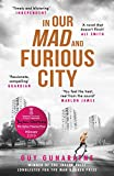 In Our Mad and Furious City: Winner of the International Dylan Thomas Prize (English Edition)