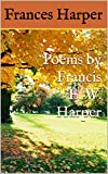 Poems by Francis E. W. Harper (annotated) (English Edition)