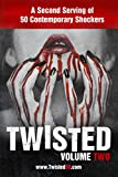 Twisted 50 volume 2: A second serving of 50 contemporary shockers (Twisted50) (English Edition)