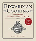 Edwardian Cooking: The Unofficial Downton Abbey Cookbook (English Edition)