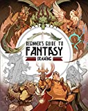 Beginner's Guide to Fantasy Drawing (English Edition)