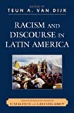 Racism and Discourse in Latin America (Perspectives on a Multiracial America) (English Edition)