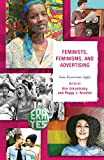 Feminists, Feminisms, and Advertising: Some Restrictions Apply (English Edition)
