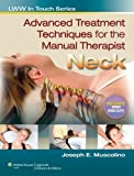 Advanced Treatment Techniques for the Manual Therapist: Neck (LWW In Touch Series) (English Edition)