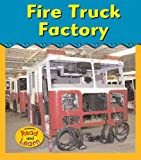 Fire Truck Factory (Heinemann Read and Learn)