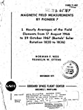 Magnetic Field Measurements By Pioneer 7. 1: Hourly Averages Of The Field Elements From 17 August 1966 To 29 October 1967 (Bartel'S Solar Rotation 1820 To 1836) (English Edition)