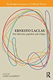 Ernesto Laclau: Post-Marxism, Populism and Critique (Routledge Innovators in Political Theory Book 5) (English Edition)