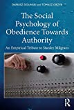 The Social Psychology of Obedience Towards Authority: An Empirical Tribute to Stanley Milgram