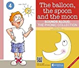 The balloon, the spoon and the moon: Ingles/español: 4 (Sounds aloud, The phonic collection 4)
