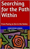 Searching for the Path Within: From Poetry to Zen in the Sixties (English Edition)