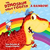 Dinosaur That Pooped A Rainbow!: A Colours Book (The Dinosaur That Pooped)