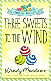 Three Sweets to the Wind (Sweet Shop Mystery Book 10) (English Edition)